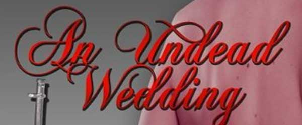 An Undead Wedding &#8211; Review