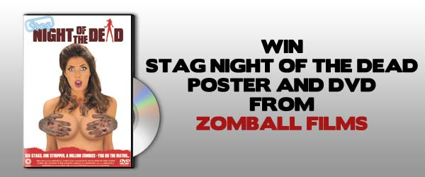 WIN: Stag Night Of The Dead DVD And Signed Poster