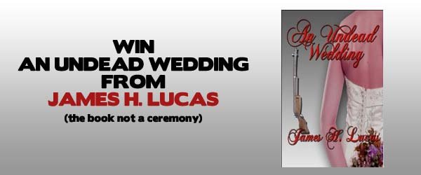 WIN: An Undead Wedding From James H. Lucas