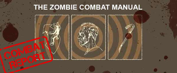 The Zombie Combat Manual – Combat Report – Extract From ...