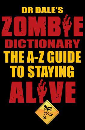 dales dictionary How To Survive A Zombie Apocalypse : RELOADED