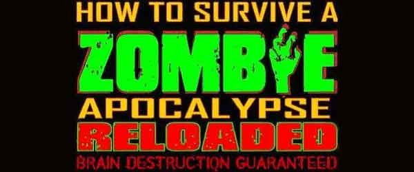 How To Survive A Zombie Apocalypse: Reloaded