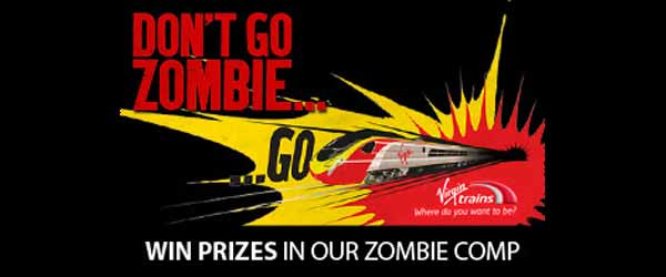 dont go zombie Dont Go Zombie With Virgin Trains